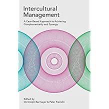 Intercultural Management: A Case-Based Approach to Achieving Complementarity and Synergy