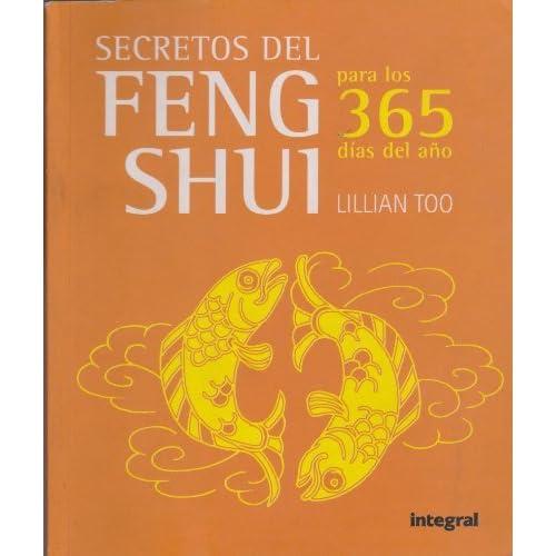 Secretos del Feng Shui Para Los 365 Dias del Ano (365 Feng Shui Tips) by Lillian Too (May 19,2007)