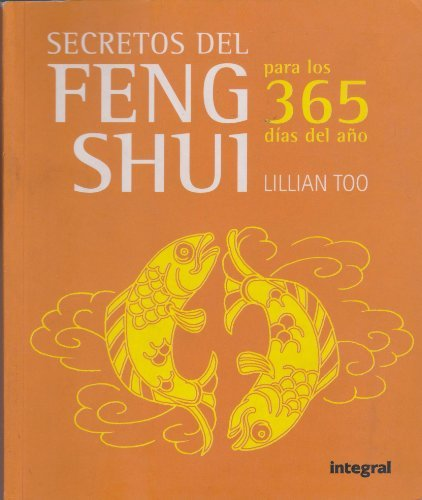 Secretos del Feng Shui Para Los 365 Dias del Ano (365 Feng Shui Tips) by Lillian Too (May 19,2007) par Lillian Too