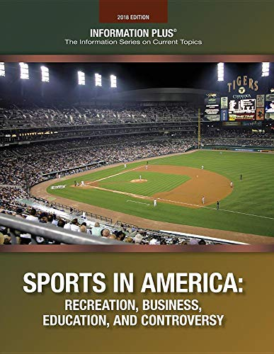 Sports in America: Recreation, Business, Education and Controversey (Information Plus Reference) por Information Plus