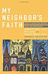 My Neighbors Faith: Stories of Interreligious Encounter, Growth, and Transformation