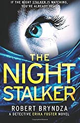 The Night Stalker (Detective Erika Foster) (Volume 2) by Robert Bryndza (2016-06-02)