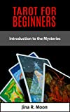 Tarot for Beginners: Introduction to the Mysteries