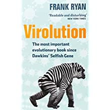 Virolution: Viruses' Astonishing Role in the Evolution of Life on Earth