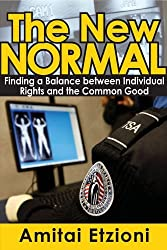 The New Normal: Finding a Balance between Individual Rights and the Common Good by Amitai Etzioni (2014-11-05)