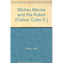 Mickey Mouse and the Robot (Colour Cubs)