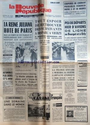 NOUVELLE REPUBLIQUE (LA) du 20/06/1972 - LA REINE JULIANA HOTE DE PARIS - TOUT ESPOIR DE RETROUVER DES SURVIVANTS A DISPARU A VIERZY - AERONAUTIQUE BRITANNIQUE / LA CHUTE DU TRIDENT - LE CANADA EN FRANCAIS PAR CHEDAILLE - LA FRANCE ENTAME A MURUROA SA 6EME CAMPAGNE ATOMIQUE -