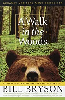 A Walk in the Woods: Rediscovering America on the Appalachian Trail (Official Guides to the Appalachian Trail) by [Bryson, Bill]