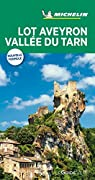 Guide Vert Lot Aveyron Vallé du Tarn Michelin par Michelin