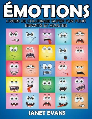 Émotions: Livres De Coloriage Super Fun Pour Enfants Et Adultes