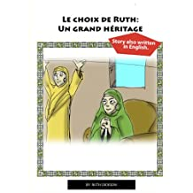 Le Choix de Ruth: Un Grand Heritage,Ruth's Choice: A great inheritance. (Ruth Dickson's biblical stories t. 1) (French Edition)