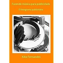 Fazendo Música Para Publicidade (Portuguese Edition)