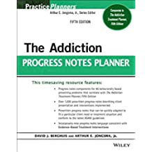 The Addiction Progress Notes Planner (PracticePlanners) (English Edition)