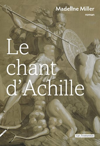 Le Chant d'Achille par Madeline Miller, Christine Auché