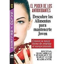 El poder de los antioxidantes (Salud y Belleza)