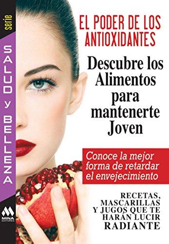 Descargar Libro El poder de los antioxidantes (Salud y Belleza) de Mina Editores