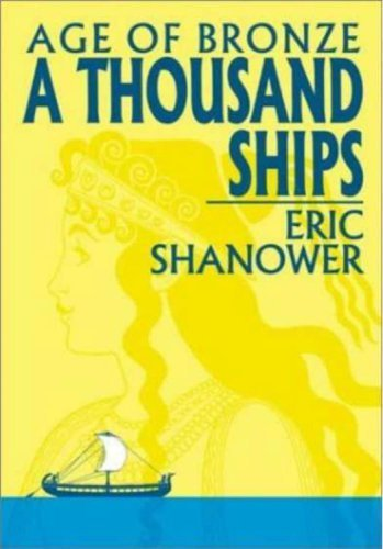 Age Of Bronze Volume 1: A Thousand Ships: A Thousand Ships v. 1 by Eric Shanower (13-Jun-2001) Paperback