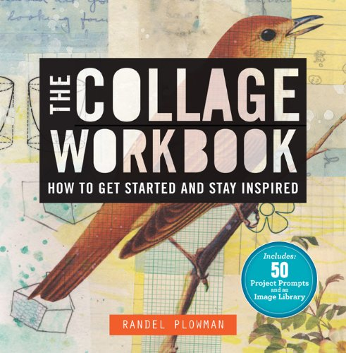 The Collage Workbook: How to Get Started and Stay Inspired (Mixed-media-art-techniken)