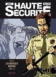 Haute sécurité - tome 4 - Les nouveaux maîtres - tome 2/2