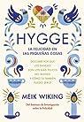 Hygge. La felicidad en las pequeñas cosas par Wiking