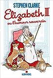 Telecharger Livres Elizabeth II ou l humour souverain (PDF,EPUB,MOBI) gratuits en Francaise