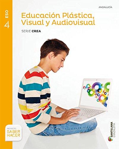 Educacion plastica visual y audiovisual serie crea 4 eso saber hacer