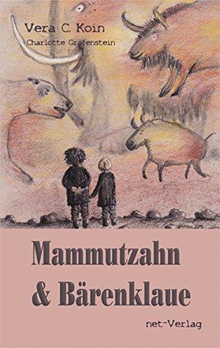 Mammutzahn und Bärenklaue: Eine abenteuerliche Reise in die Steinzeit