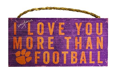 NCAA 30,5x 15,2cm Ich Manchmal Sie mehr lieben als Fußball Holz Schild, unisex damen Mädchen Jungen Herren, Clemson Tigers -