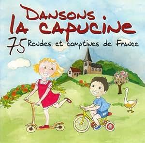 Dansons La Capucine 75 Ronde, Comptines De France