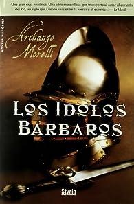 Idolos Barbaros,Los par Archange Morelli
