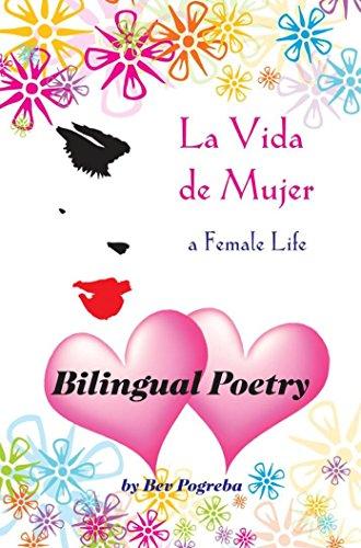 La Vida de Mujer Bilingual Poetry: Poesía en Español e Inglés por Bev Pogreba
