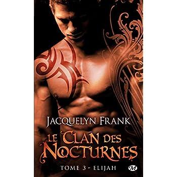 Le Clan des Nocturnes, Tome 3: Elijah