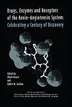 Drugs, Enzymes And Receptors Of The Renin-angiotensin System: Celebrating A Century Of Discovery (the Victor Chang Molecular Cardiology Series, V. 1) por Ahsan Husain epub