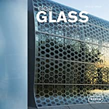 Clear Glass: Creating New Perspectives (Architecture & Materials)