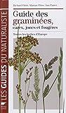 Guide des graminées, carex, joncs, et fougères : Toutes les herbes d'Europe
