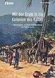 Mit der Tram in die Kolonien des Kaisers: Die Gewerbe- und Kolonialausstellung von 1896 in Berlin - Horst Kleinert