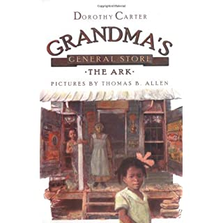 Grandma's General Store - The Ark by Dorothy Carter (2005-03-16)