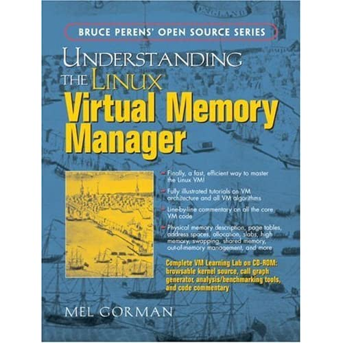 Understanding the Linux Virtual Memory Manager by Mel Gorman (2004-05-09)