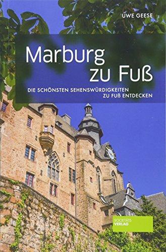 Marburg zu Fuß: Die schönsten Sehenswürdigkeiten zu Fuß entdecken