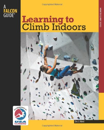 Learning to Climb Indoors (How To Climb Series) por Eric van der Horst