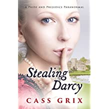 Stealing Darcy: A Pride and Prejudice Paranormal