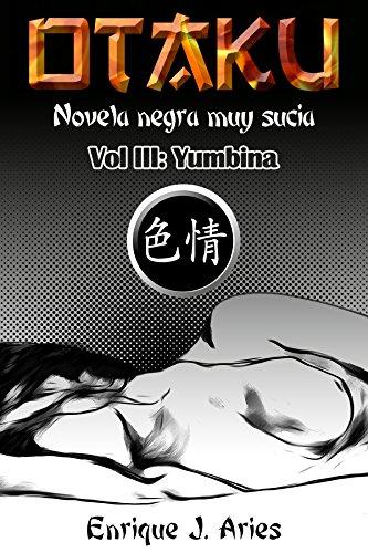 Yumbina: Novela negra muy sucia (Otaku nº 3)