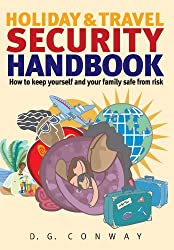Holiday & Travel Security Handbook: How to keep yourself and your family safe from risk by D. G. Conway (2005-11-25)
