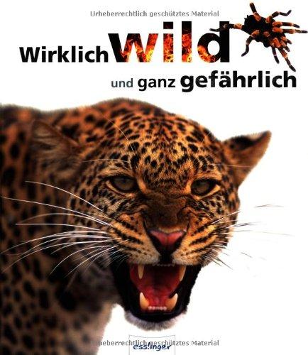 Wirklich wild und ganz gefährlich
