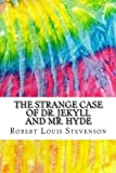 The Strange Case of Dr. Jekyll and Mr. Hyde: Includes MLA Style Citations for Scholarly Secondary Sources, Peer-Reviewed Journal Articles and Critical Essays (Squid Ink Classics)