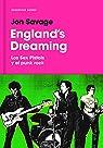 England's Dreaming: Sex Pistols y el Punk Rock par Savage