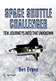 Space Shuttle Challenger: Ten Journeys into the Unknown (Springer Praxis Books)