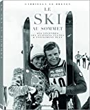 Le ski au sommet : Ses légendes, ses stations cultes & infiniment plus...