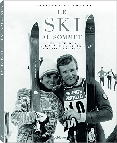 Le ski au sommet : Ses légendes, ses stations cultes & infiniment plus