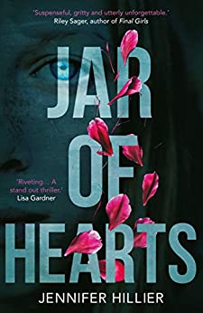 Jar of Hearts: The 'riveting, stand-out thriller' perfect for fans of Lisa Gardner and Riley Sager by [Hillier, Jennifer]